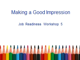 Making a Good Impression PowerPoint PPT Presentation