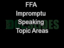FFA Impromptu Speaking Topic Areas PowerPoint PPT Presentation