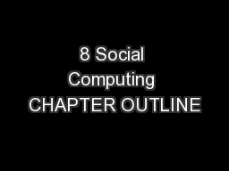 8 Social Computing CHAPTER OUTLINE