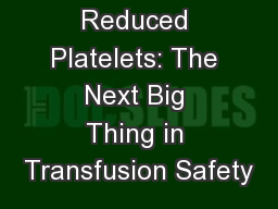 Pathogen Reduced Platelets: The Next Big Thing in Transfusion Safety PowerPoint PPT Presentation