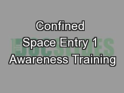 Confined Space Entry 1 Awareness Training
