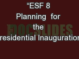 """ESF 8 Planning  for the Presidential Inauguration"""
