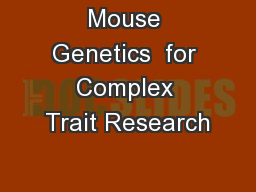 Mouse Genetics  for Complex Trait Research