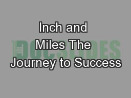 Inch and Miles The Journey to Success
