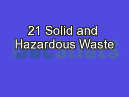 21 Solid and Hazardous Waste