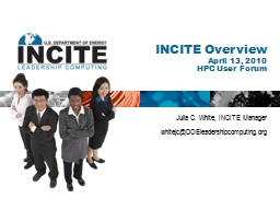 INCITE Overview April 13, 2010