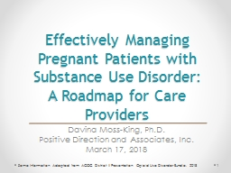 Effectively Managing Pregnant Patients with Substance Use Disorder: PowerPoint PPT Presentation