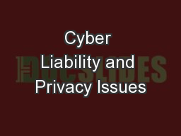 Cyber Liability and Privacy Issues