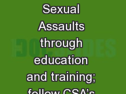 Prevent Sexual Harassment / Sexual Assaults through education and training; follow CSA's Five Imp