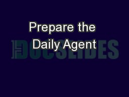 Prepare the Daily Agent