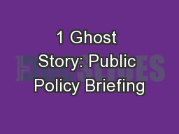 1 Ghost Story: Public Policy Briefing