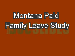 Montana Paid Family Leave Study