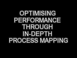 OPTIMISING PERFORMANCE THROUGH IN-DEPTH PROCESS MAPPING