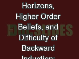 Short Investment Horizons, Higher Order Beliefs, and Difficulty of Backward Induction: Price Bubble
