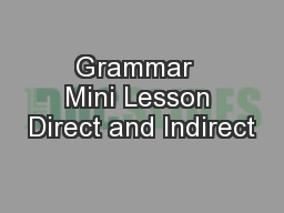Grammar  Mini Lesson Direct and Indirect