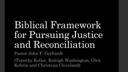 Biblical Framework for Pursuing Justice and Reconciliation