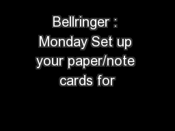 Bellringer : Monday Set up your paper/note cards for