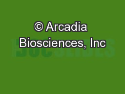 © Arcadia Biosciences, Inc