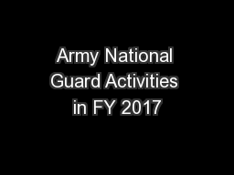 Army National Guard Activities in FY 2017 PowerPoint PPT Presentation