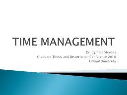 TIME MANAGEMENT Dr. Cynthia Stevens
