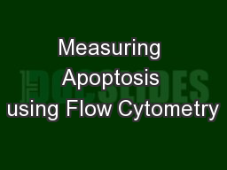 Measuring Apoptosis using Flow Cytometry PowerPoint PPT Presentation