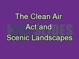The Clean Air Act and Scenic Landscapes