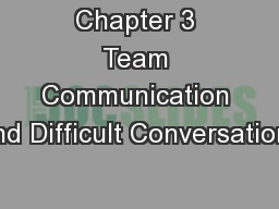 Chapter 3 Team Communication and Difficult Conversations