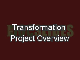 Transformation Project Overview