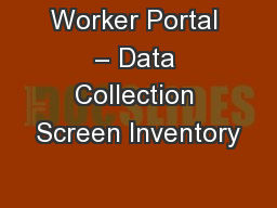 Worker Portal – Data Collection Screen Inventory
