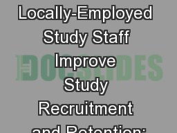 Locally-Employed Study Staff Improve Study Recruitment and Retention: PowerPoint PPT Presentation