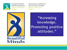 """Increasing knowledge. Promoting positive attitudes."""