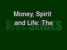 Money, Spirit and Life: The