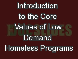 Introduction to the Core Values of Low Demand Homeless Programs