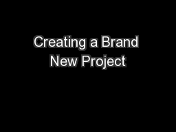 Creating a Brand New Project