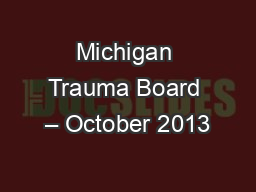 Michigan Trauma Board – October 2013