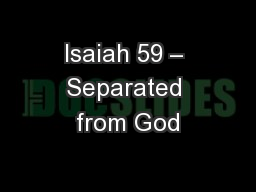 Isaiah 59 – Separated from God