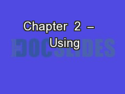 Chapter  2  �   Using