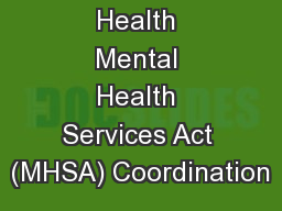 Behavioral  Health Mental Health Services Act (MHSA) Coordination