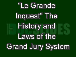 """Le Grande Inquest"" The History and Laws of the Grand Jury System"