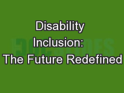 Disability Inclusion:  The Future Redefined