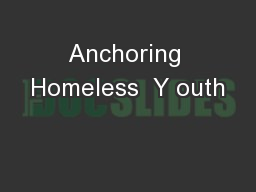 Anchoring Homeless  Y outh