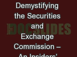November 3, 2017 Demystifying the Securities and Exchange Commission – An Insiders' Look into t