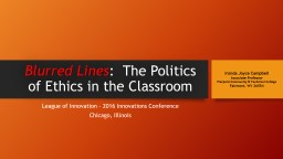 Blurred Lines :    The Politics of Ethics in the Classroom