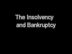 The Insolvency  and Bankruptcy