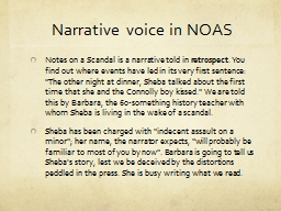 Narrative voice in NOAS Notes on a Scandal is a narrative told in