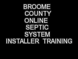 BROOME  COUNTY ONLINE   SEPTIC  SYSTEM  INSTALLER  TRAINING
