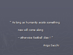 � As long as humanity exists something