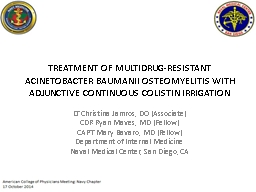 TREATMENT OF MULTIDRUG-RESISTANT ACINETOBACTER BAUMANII OSTEOMYELITIS WITH ADJUNCTIVE CONTINUOUS CO
