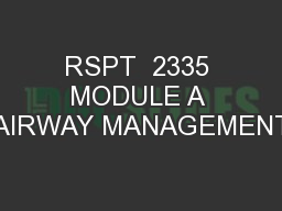 RSPT  2335 MODULE A AIRWAY MANAGEMENT PowerPoint PPT Presentation