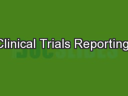 Clinical Trials Reporting: